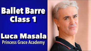 Ballet Barre Class With Luca Masala, Artistic Director, Princess Grace Academy - YAGP Education