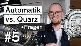 Automatik vs. Quarz + Eure Fragen!