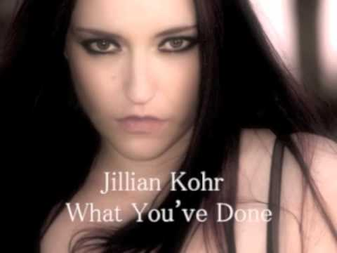Jillian Kohr ~ What You've Done
