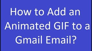 How to Add an Animated GIF to a Gmail Email?