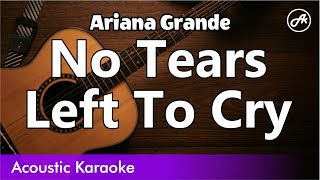 Ariana Grande - No Tears Left To Cry - Acoustic Karaoke