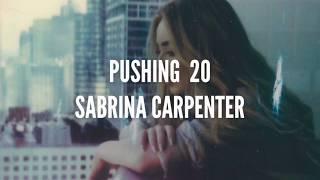 Pushing 20 ~ Sabrina Carpenter (LYRICS)