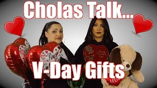 Cholas Talk V-DAY GIFTS | Valentine's Day | mitú