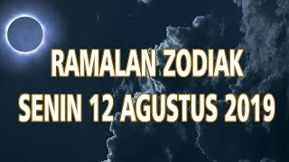 Ramalan Zodiak Senin 12 Agustus 2019