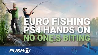 Euro Fishing PS4 Hands On: No One