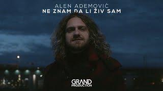 Alen Ademović - Ne znam da li živ sam - (Official Video 2019)