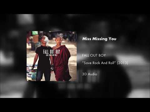 Fall Out Boy - Miss Missing You (3D AUDIO)
