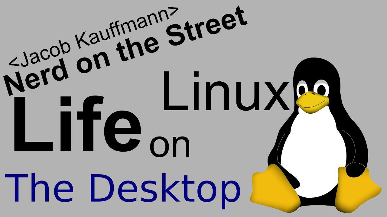 The Desktop - Life on Linux