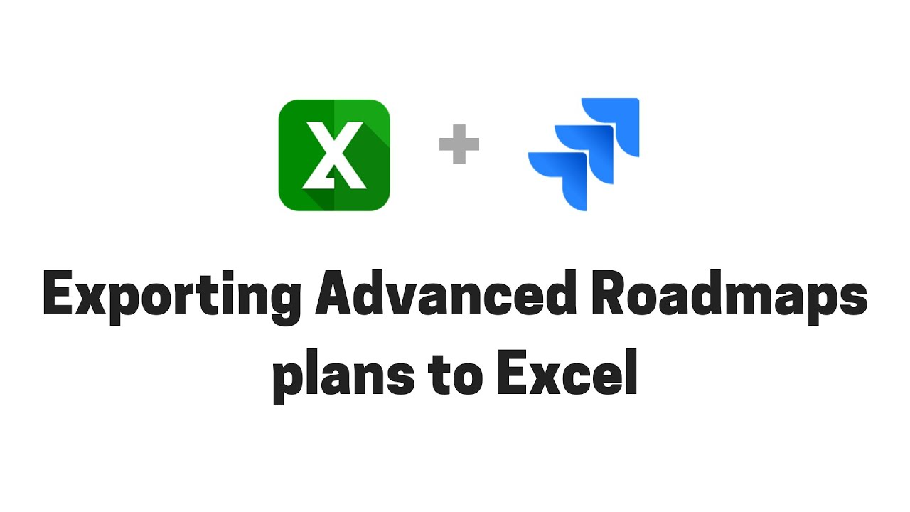 Exporting Advanced Roadmaps plans from Jira to Excel