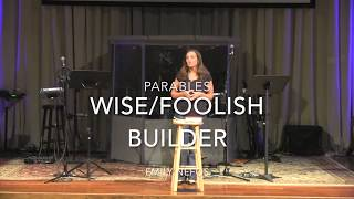 The Wise/Foolish Builder