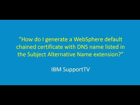 How to generate a WebSphere default chained cert with DNS name ...