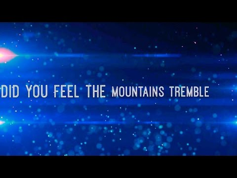 Did You Feel the Mountains Tremble w/ Lyrics (Hillsong United)