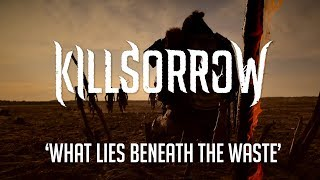 Video Killsorrow - What lies beneath the waste (2018)