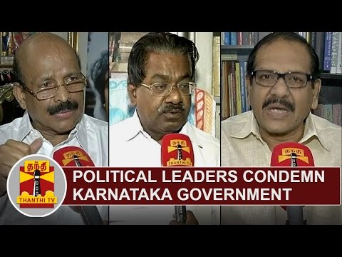 Political-Leaders-condemn-Karnataka-Government-over-Cauvery-Dispute-Thanthi-TV