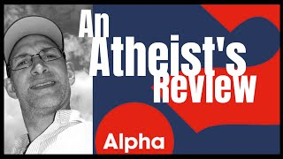 An Atheist Reviews the Christian 'Alpha Course' ~ with MATTHEW TAYLOR