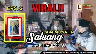 Sejarah dan Nilai SALUANG - Asli dari Pariangan Eps.2