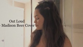 Out Loud - Madison Beer Cover by Tiana