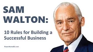 Sam Walton: 10 Rules for Building a Successful Business