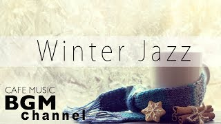 Winter Jazz Music - Calm Cafe Music - Cozy Jazz Music For Work, Study