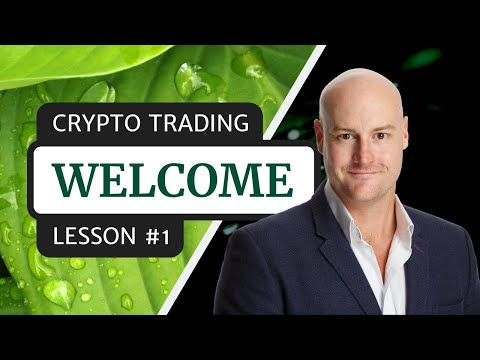Crypto Trading | Lesson #1 - Welcome | Free Course (2020 ...