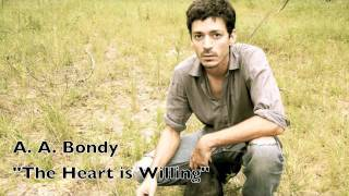 "NEW! A A Bondy ""The Heart is Willing"""
