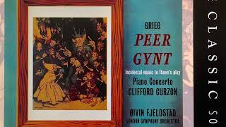 Grieg - Peer Gynt / Piano Concerto (reference recording : Øivin Fjeldstad/Clifford Curzon)