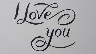 Calligraphy Handwriting I Love You For Beginners / How To Write Easy Styles Art On Paper Step ByStep