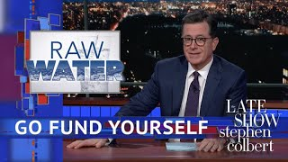 Stephen Colbert's 'Go Fund Yourself': Raw Water