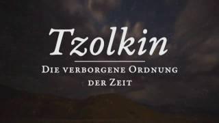 Tzolkin – die verborgene Ordnung der Zeit (Trailer)