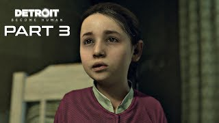 Detroit Become Human Walkthrough Part 3 - STORMY NIGHT | PS4 Pro Gameplay