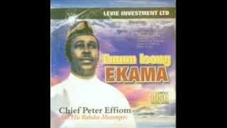 CHIEF PETER EFFIOM: AYAMA MBANA IDEM