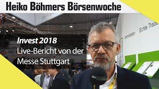 Böhmers Börsenwoche: Direkt von der Invest 2018 aus Stuttgart