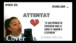 J'Toublie Même Si Je T'Aime Encore 💔 Djena Della (Attentat   Imen Es)
