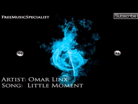 Omar Linx - Little Moment (No Copyright + free Download)