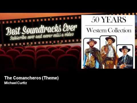 Michael Curtiz - The Comancheros - Theme