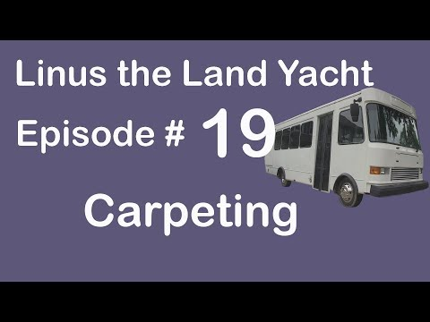 Bus Conversion: Carpeting