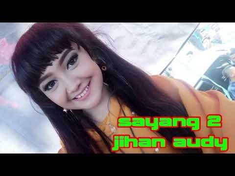 Download Sayang 2 Jihan Audy T9jal6idlai Ytmp3 Youtube Mp3
