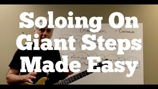 Soloing On Giant Steps Made Easy! Coltrane Changes Demystified