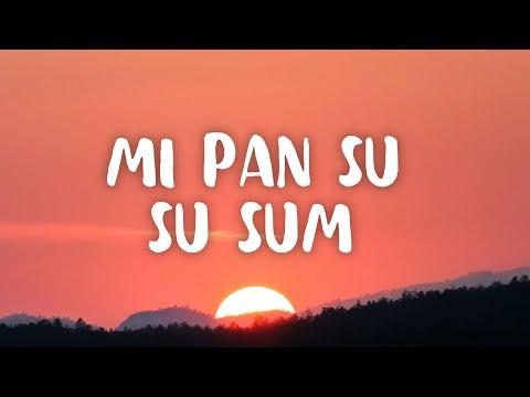 Mi Pan Su Su Sum (Letra/Lyrics)