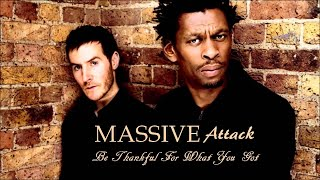 Massive Attack - Be Thankful For What You Got [Blue Lines]
