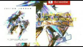 Julian Jordan feat. Ruby Prophet - A Thousand Miles
