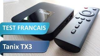 Test De La Box TV Tanix TX3 En Français - Efficace Et Pas Cher ?