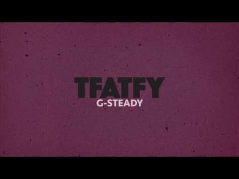 TFATFY /// G-Steady (Official Video) online metal music video by TFATFY