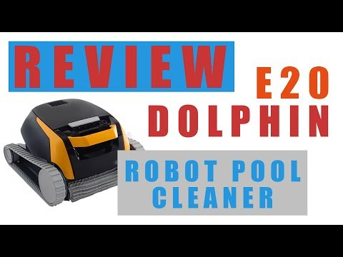 REVIEW - Dolphin E20 - POOL CLEANING ROBOT