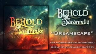Behold, the Tarantella - Dreamscape