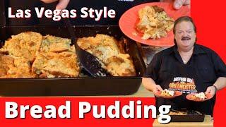 Las Vegas Bread Pudding!  (Use Potato Bread)