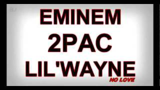 Eminem   No Love (ft. Lil Wayne & Tupac) Remix