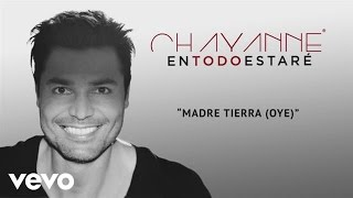 Chayanne - Madre Tierra (Oye)[Audio]