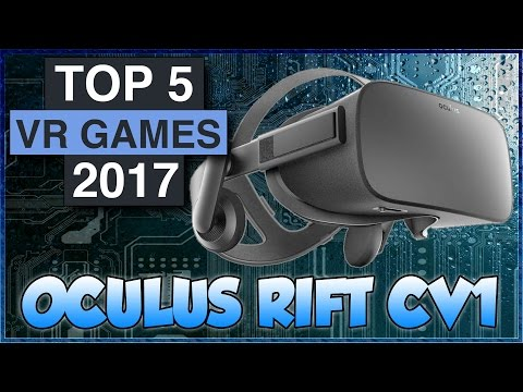 Best VR Games 2017 - Top 5 Oculus Rift Virtual Reality Titles Coming Out