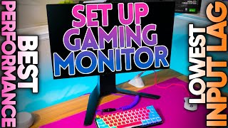 HOW TO PROPERLY Set Up Gaming Monitor! (BEST PERFORMANCE & Lowest Input Lag!)